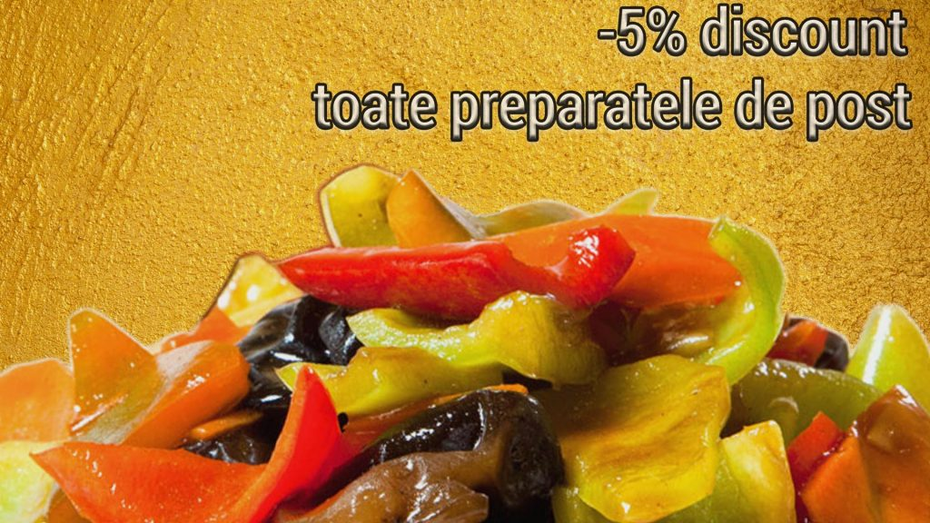 15 - 21 martie - Oferta speciala - Toate preparatele de post au 5% discount